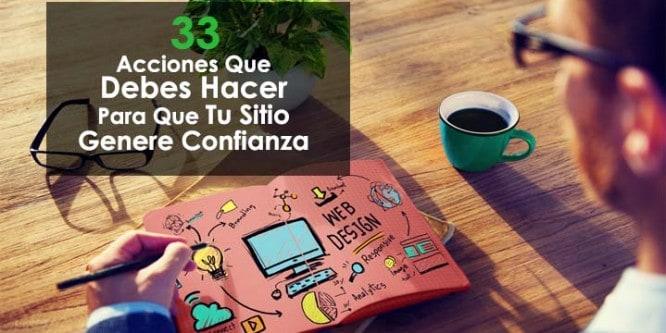 33 Acciones Que Debes Hacer Para Que Tu Sitio Genere Confianza