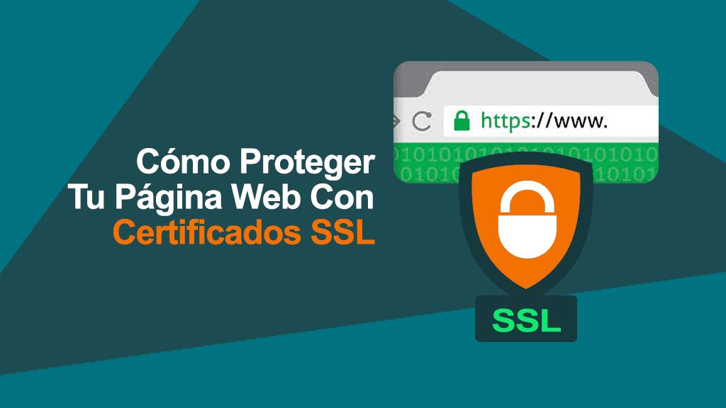 Cómo Proteger Tu Página Web Con Certificados SSL