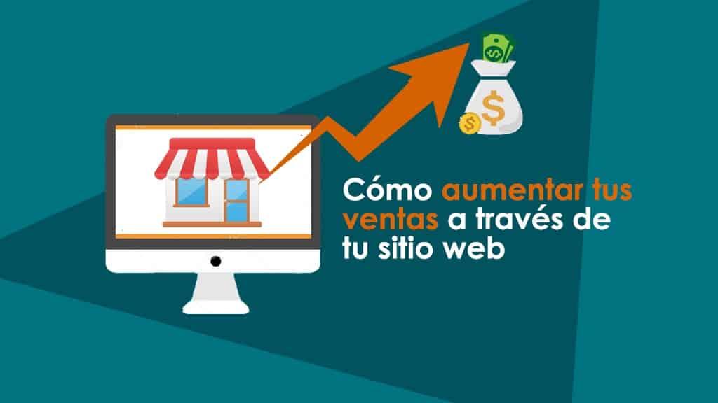 Cómo aumentar tus ventas a través de tu sitio web