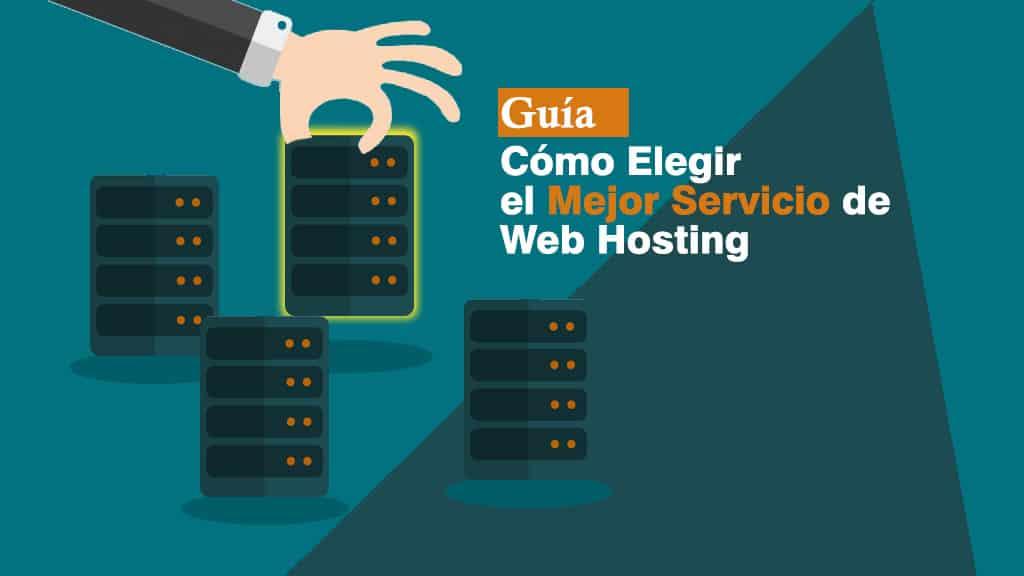 Guía para Elegir el Mejor Servicio de Web Hosting