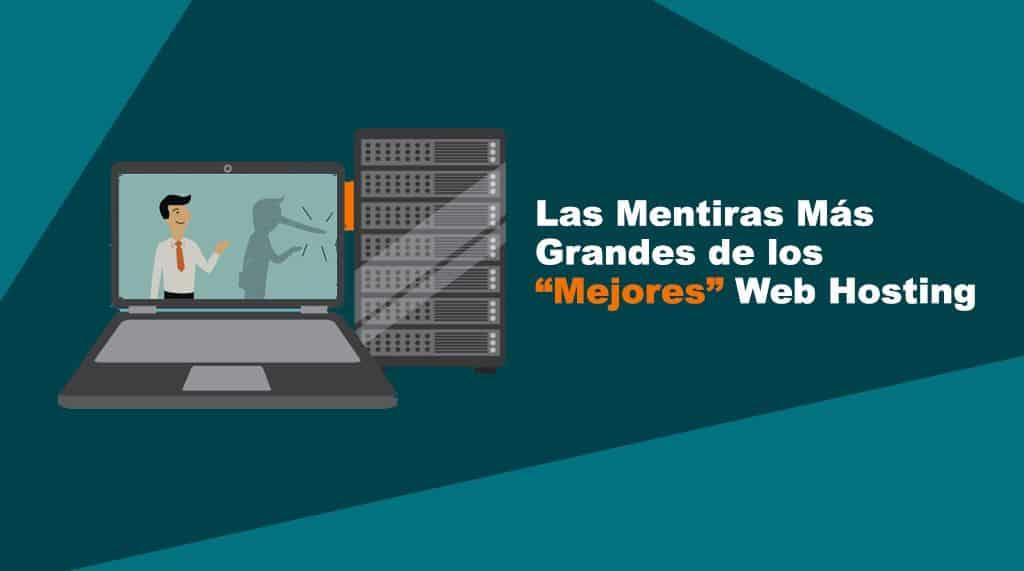 """Las Mentiras Más Grandes de los """"Mejores"""" Hosting"""