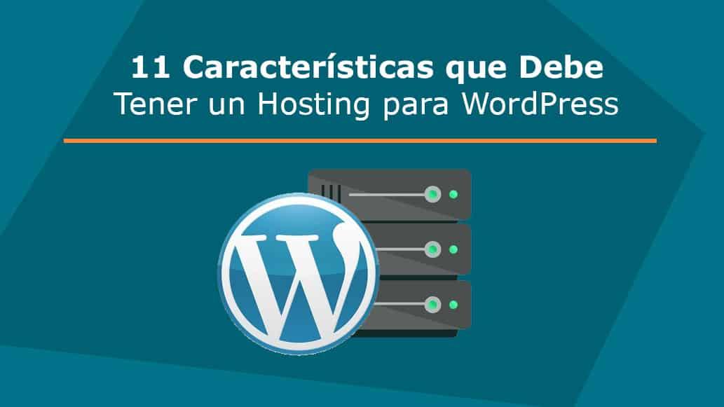 11 Características que Debe Tener un Hosting para WordPress
